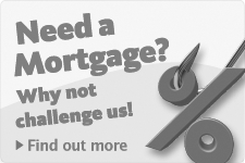 need a mortgage why not challenge us